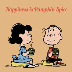 Happiness is Pumpkin Spice.