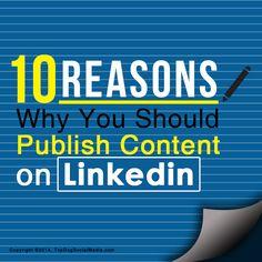 10 Reasons Why You Should Publish Content On #LinkedIn   Melonie Dodaro   LinkedIn #socialmedia