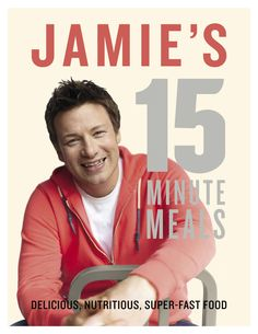 Jamie's 15-Minute Meals by Jamie Oliver: Delicious, nutritious and super fast. #Cookbook