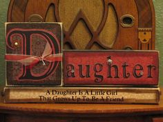 Daughter Sign Blocks -A Little Girl That Grows Up To Be A Friend -