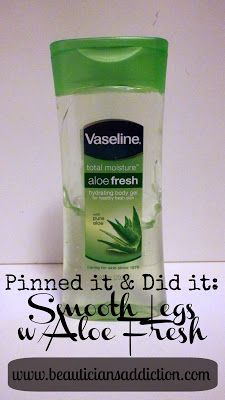 A Beautician's Addiction: Pinned It & Did It: Smooth Legs w/ Aloe Fresh