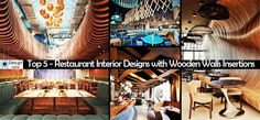 Top 5 – Restaurant Interior Designs with Wooden Walls Insertions