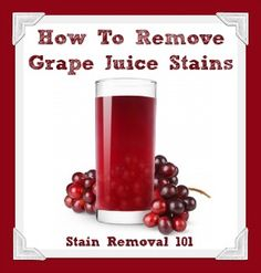 Oh yes, if you've got kids you need to know how to remove grape juice stains!