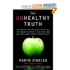 The Unhealthy Truth... great book to understand some of the issues with our food supply