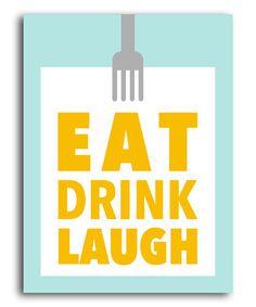 'Eat Drink Laugh'