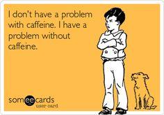 A healthy relationship with caffeine... #LOL #someecards #Nurses #Coffee