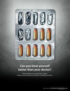 Self-medication problem pill, print ads, advertising campaign, poster, email marketing, medicin, bullet, treat, doctor