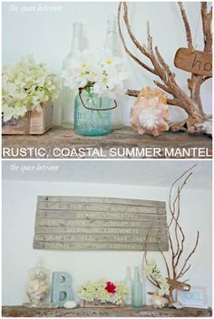 Use rustic, coastal beach finds to accessorize your mantel this summer