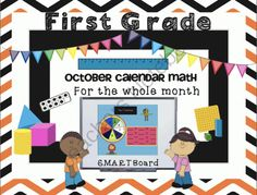 Calendar Math - Grade One October - Smartboard  from 1 2 3 Interactive Classro on TeachersNotebook.com -  (30 pages)  - October Interactive Morning Math Calendar Meeting for SMARTBoards For your convenience, I have broken my Morning Math Calendar Meeting into months. This file is ideal for first graders.