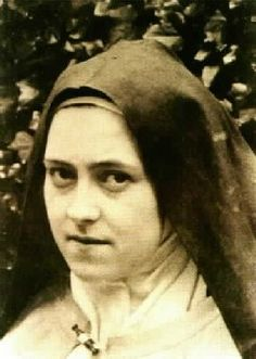 """""""We must not be discouraged by our faults, for children fall frequently.""""~St. Therese (Photo taken three months before her death)"""