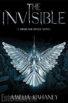 The Invisible (Brokenhearted #2) by Amelia Kahaney