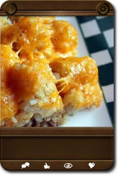 Tater-Tot Casserole --I added half bag of frozen corn into meat mixture