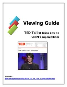 """This TED Talks presentation from 2008 by eminent """"rock star"""" physicist Brian Cox explains the work being done at the CERN supercollider, the role of the modern particle physicist and the elusive and illustrious Higgs particle. The viewing guide contains ten questions, a detailed answer guide, an extension activity and Common Core standards."""