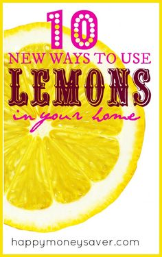 10 New and Different Ways to Use Lemons in your Home