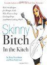 Skinny Bitch In the Kitch.