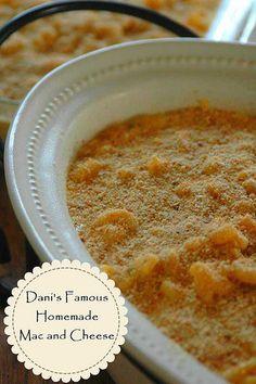 Dani's Famous Homemade Mac and Cheese Recipe. 3 years spent perfecting this recipe! It's creamy, cheesy, amazing goodness.