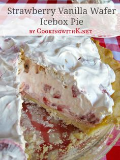 Cooking with K | Southern Kitchen Happenings: Strawberry Vanilla Wafer Icebox Pie {A Southern No-Bake Pie!}