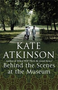 Kate Atkinson | Books | Behind The Scenes At The Museum This is one of my all-time favorite books!