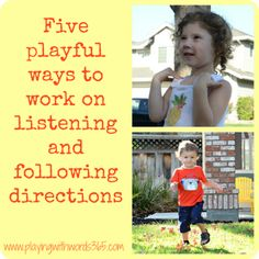 Five Playful Ways to work on Listening and Following directions from preschool to school age! (Written by a pediatric speech pathologist). following directions preschool, playful parenting kids, preschool listening skills, young children, listening skills activities, preschool listening activities, follow directions activity, toddler, playing with words 365
