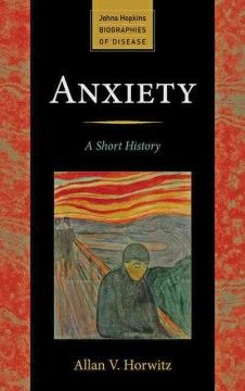 Anxiety : a short history - Allan V. Horwitz, a sociologist of mental illness and mental health, narrates how this condition has been experienced, understood, and treated through the ages - from Hippocrates, through Freud, to today.