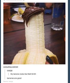 Chocolate Matt Smith hair.  On a banana.  Yes.  Ha!