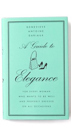 """A Guide To Elegance"""