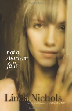 Not a Sparrow Falls by Linda Nichols