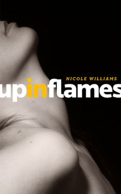 Confessions From an Overstuffed Bookshelf...reviews by Tammy & Kim: Up in Flames by Nicole Williams