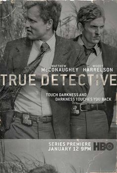True Detective.....Watched the first episode....looks to be a great series.  The acting was great; the writing was great; the story is compelling!
