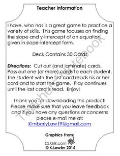 I Have, Who Has Slope and Y-Intercept from Kimberly.Ann on TeachersNotebook.com -  (5 pages)  - This is an I Have, Who Has game that focuses on the math topic of slope and y-intercept. Students are given an equation in slope-intercept form and are asked to find the slope or y-intercept.