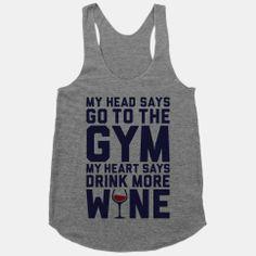 Gym Versus Wine... Head, speak louder