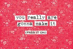 You ARE going to make it! PASS IT ON! #Recovery #ProRecovery #ThinkPositive