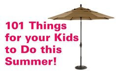 101 Things for your Kids to Do this Summer
