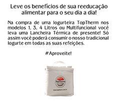 Leve o nosso tradicional Iogurte para os melhores momentos do seu dia. Compre uma Iogurteira da TopTherm e ganhe uma Lancheira Térmica de presente! Ligue 08007707900 ou acesse www.toptherm.com.br e #confira!