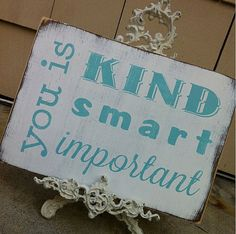 I freakin loved this from The Help!! You is Kind You is Smart You is Important by barnowlprimitives, $34.00