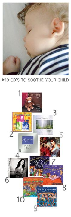 {10 CD's to Soothe Your Child} What would you add to the list? 10 cds