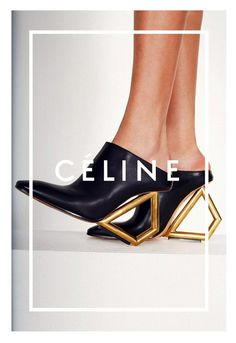 Well-heeled. clogs, fashion, heel, celine shoes 2014, bangles, ad campaigns, new shoes, boots, celin shoe