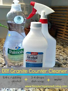 DIY granite counter cleaner by Andrea Dekker, 1/4c rubbing alcohol 3-4 drops dish soap + water in 16 oz bottle mix. shake. clean