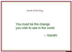Wonderful Gandhi quote.