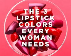 The 3 Lipstick Colors Every Woman Needs - Women's Health beauty editor Jill Percia shares the shades that work for almost any woman.