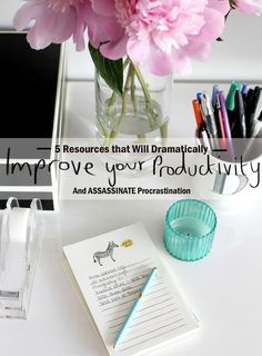 5 Resources that Will Improve Your Productivity (And ASSASSINATE Procrastination)