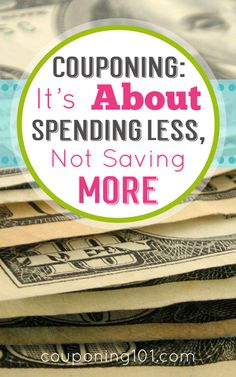 Using coupons to save more money can easily be confused for the more important mission of couponing in order to spend LESS.