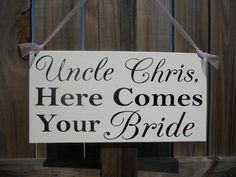 Wedding Signs Uncle here comes your Bride photo by SweetDayDesigns, Etsy.com