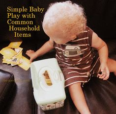 Simple Ideas for Baby Play at Home (#4) - Fun with Wipes Container and More #kbn