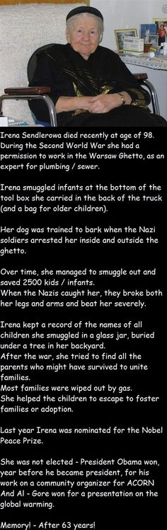Irena Sendler, Amazing! Even more remarkable because Irena was Polish.