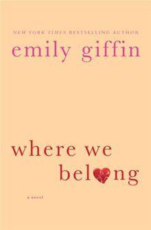 Where We Belong By: Emily Giffin. Click Here to buy this eBook: http://www.kobobooks.com/ebook/Where-We-Belong/book-IHbuNpEXkkaG8urLCA6Pog/page1.html# #kobo #newreleases #ebooks
