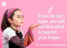 If you do not hope, you will not find what is beyond your hopes #Quotes #GEHealthcare