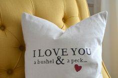 I love you a bushel & a peck pillow