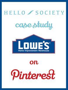 Case Study: Lowe's Pinterest – Pinning to Inspire | HelloSociety Blog