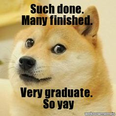 Such done. Many finished. Very graduate. So yay. #Caz2014